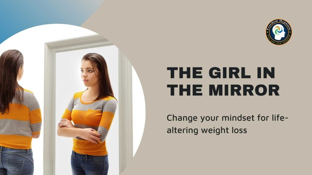girl looking in mirror thinking weight loss hypnosis change your mindset
