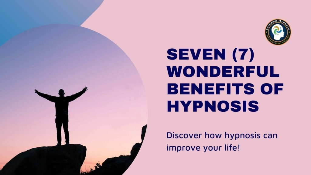 Hypnosis Benefits you can experience with Freedom Hypnosis NYC sessions
